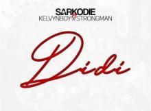 MP3 : Sarkodie - Didi ft Kelvynboy & Strongman (Prod. By MOG Beatz)