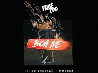 Lyrics: Fuse ODG - Boa Me ft. Ed Sheeran & Mugeez