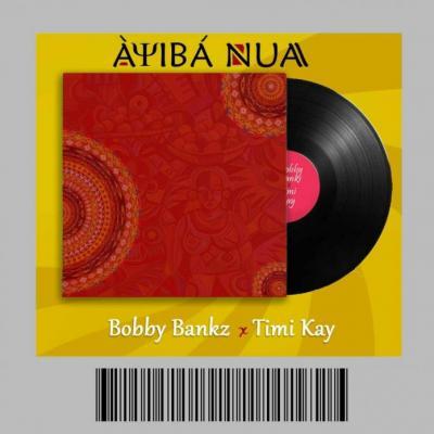 MP3 : Bobby Bankz - Ayiba Nua Ft. Timi Kay