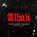 MP3 : Vector X Samklef X DJ Magnum - Alhaji