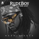 Lyrics: Rudeboy - Nkenji Keke