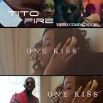 VIDEO: Tito Da.Fire - One Kiss