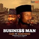 Lyrics: Faze ft. Harrysong - Business Man