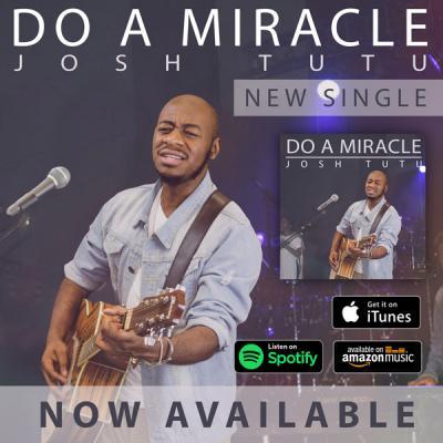 MP3 : Josh Tutu - Do A Miracle (Prod. Wilson Joel)