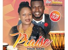 MP3 : Benthelma - We Praise Your Name