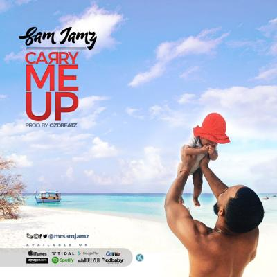 MP3 : Sam Jamz - Carry Me Up
