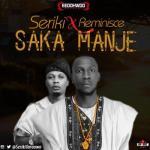 MP3 : Seriki - Saka Manje ft. Reminisce