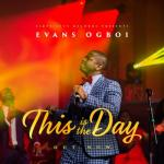 MP3 : Evans Ogboi - This Is The Day