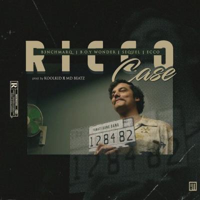 MP3 : B3nchMarQ - Ricco Case ft. Boy Wonder, SeQuel, Ecco