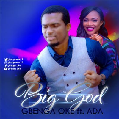 MP3 : Gbenga Oke - Big God Ft. Ada