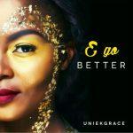 UniekGrace - E Go Better EP