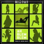 MP3 : Timaya - Ah Blem Blem