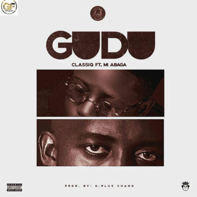 MP3 : ClassiQ - Gudu ft. M.I Abaga