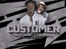 MP3 : Fancy Gadam - Customer ft. Patoranking
