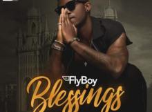 MP3 : FlyBoi - Blessings ft. B4Bonah (Prod by Zodiac)