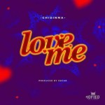 Lyrics: Chidinma - Love Me