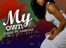 MP3 : Samini - My Own (Remix) ft. Sarkodie