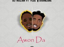 MP3 : DJ Hazan - Awon Da Ft. Ycee & Damilare