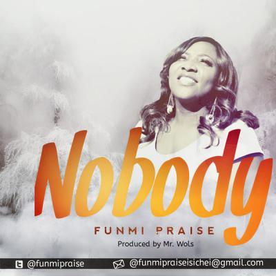 MP3 : Funmi Praise - Nobody