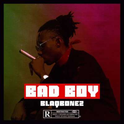 MP3: BlaqBonez - Bad Boy