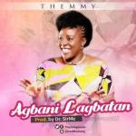 MP3 : Themmy - Agbani Lagbatan