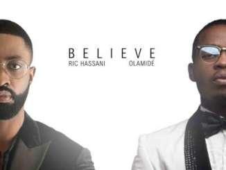 MP3 : Ric Hassani - Believe ft Olamide