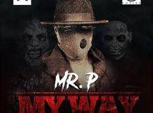 Lyrics: Mr P - My Way