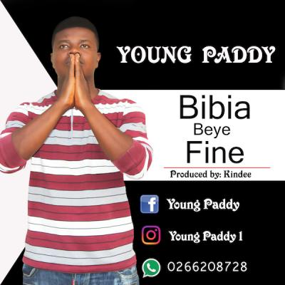 MP3: Young Paddy - Bibia Beye Fine (Prod. by Kin Dee)