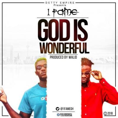 MP3: 1Fame - God Is Wonderful (Prod. by Walid)