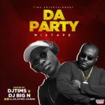 DJ Tims x DJ Big N - Da Party Mix