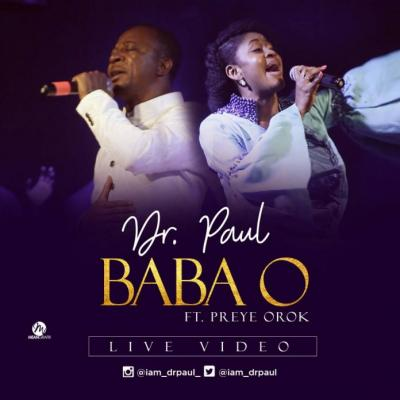VIDEO: Dr. Paul - Baba O Ft. Preye Orok