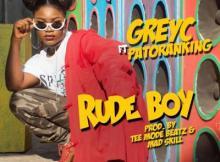 AUDIO+VIDEO: Grey C - Rude Boy ft. Patoranking