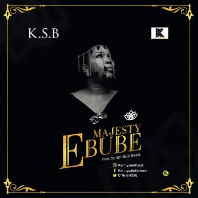 MP3: KSB - Majesty (Ebube)
