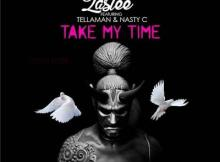 MP3: Lastee - Take My Time ft. Nasty C & Tellaman