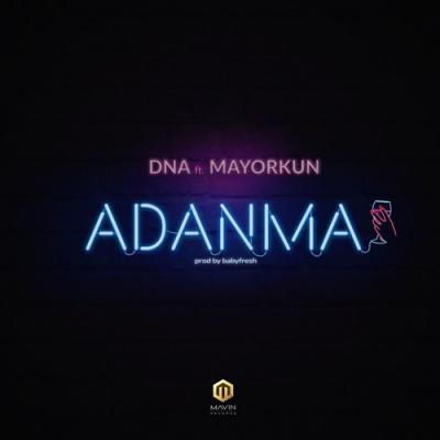 MP3: DNA - Adanma ft Mayorkun