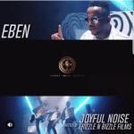 VIDEO: Eben - Joyful Noise