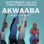 MP3: Mr Eazi X Guilty Beatz X Pappy Kojo X Patapaa - Akwaaba (Welcome)