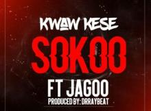 MP3: Kwaw Kese - SoKoo ft. Jagoo (Prod by Dr RayBeat)