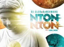 MP3: DJ Clen - Nton'ton ft. B3nchMarQ