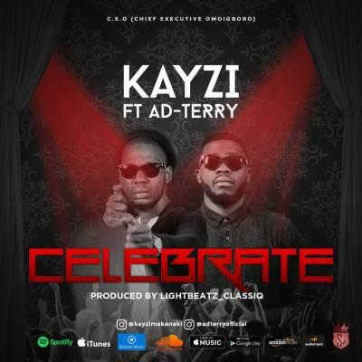 MP3: Kayzi - Celebrate Ft. Ad-Terry