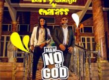 MP3: Larry Gaaga - Man No Be God ft. Charass