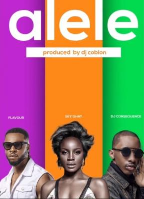 MP3: Seyi Shay ft. Flavour & Dj Consequence - Alele