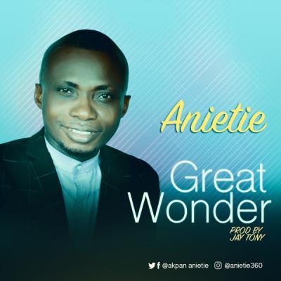 MP3: Anietie - Great Wonder