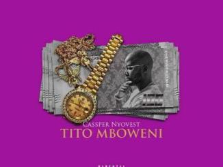 Lyrics: Cassper Nyovest - Tito Mboweni