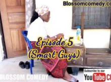 Blossom Comedy - Smart Guys(Episode 5)