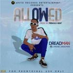 Music: Dreadman - Allowed (Prod By Fernold)