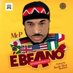 MP3: Mr P - Ebeano (Prod. By Kealz Beat)