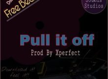 Freebeat: Pull It Off (Prod By Xperfect)