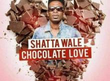 MP3: Shatta Wale - Chocolate Love