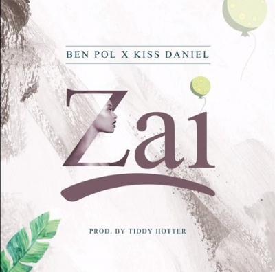 MP3: Ben Pol ft. Kiss Daniel - Zai